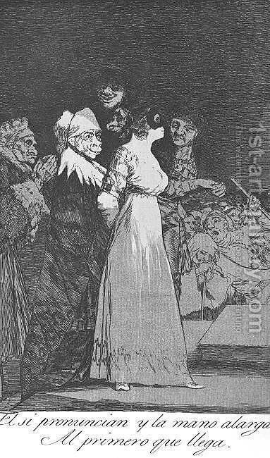 Caprichos - Plate 2: They Say Yes and Give their Hand to the First Comer by Goya - Reproduction Oil Painting