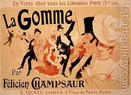 Reproduction of a poster advertising 'La Gomme', by Felicien Champsaur by Jules Cheret - Reproduction Oil Painting