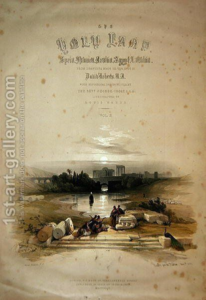 Baalbec from the Fountain, May 7th 1839, title page of Volume II of The Holy Land, engraved by Louis Haghe 1806-85 pub. 1843 by David Roberts - Reproduction Oil Painting
