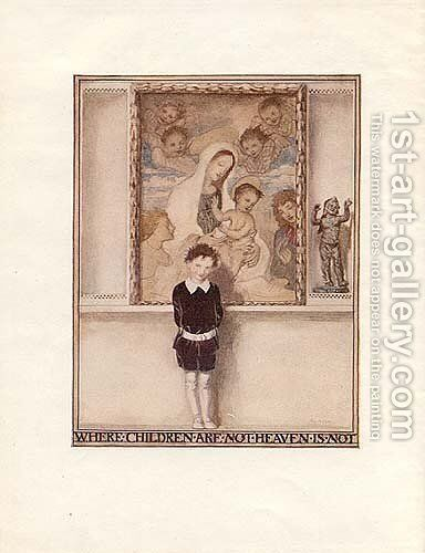 ...the face and the voice of a child are assurance of heaven and its promise for ever by Arthur Rackham - Reproduction Oil Painting