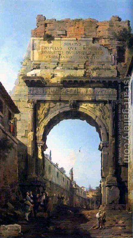 Rome The Arch of Titus by (Giovanni Antonio Canal) Canaletto - Reproduction Oil Painting