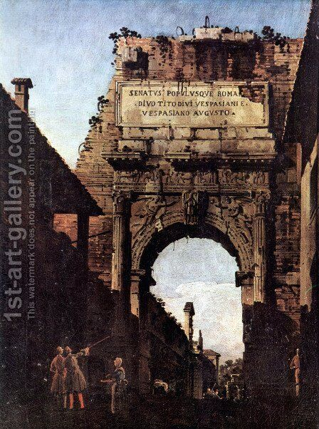The Arch of Titus in Rome, prior to the restoration carried out by Valadier by Bernardo Bellotto (Canaletto) - Reproduction Oil Painting