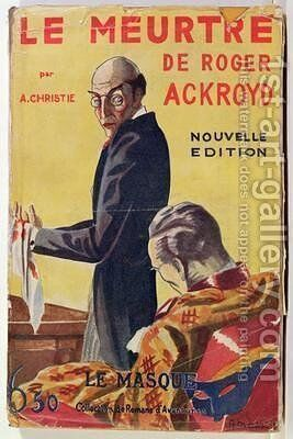 Cover of The Murder of Roger Ackroyd by Agatha Christie 1890-1976 1927 by A Masson - Reproduction Oil Painting