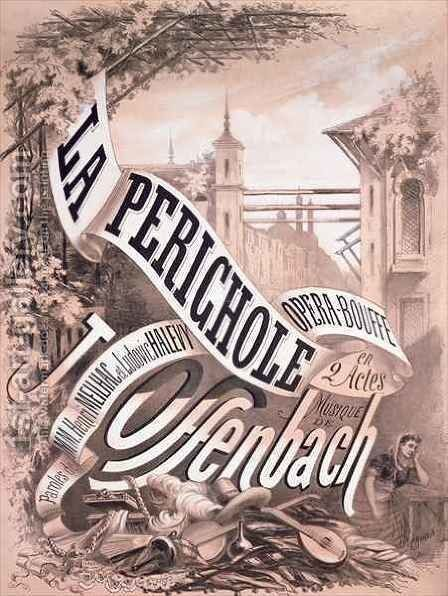 Poster for La Perichole an operetta by Jacques Offenbach 1819-80 Henri Meilhac 1830-97 and Ludovic Halevy 1834-1908 by A. Jannin - Reproduction Oil Painting
