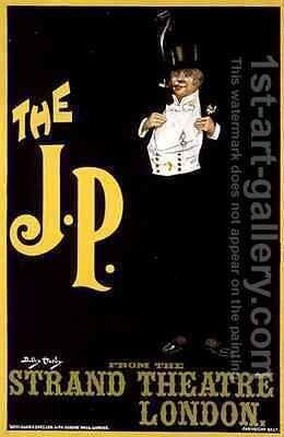 Reproduction of a poster advertising The JP at the Strand Theatre London by Dudley Hardy - Reproduction Oil Painting
