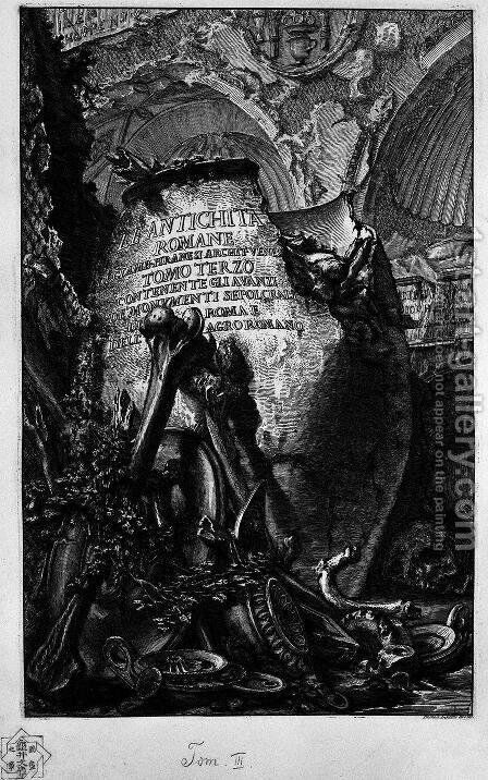 The Roman antiquities, t. 3, Plate I. Cover Page. Over a large cinerary urn broken bones and between the lamps, and recorded the title. by Giovanni Battista Piranesi - Reproduction Oil Painting